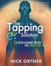 The Tapping Solution by Nick Ortner NEW