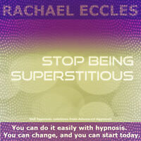 Stop Being Superstitious Hypnosis CD, Let go of Superstition, Hypnotherapy