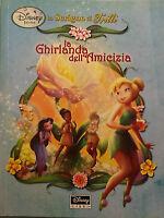 La ghirlanda dell'amicizia,Lo scrigno di Trilli - Tea Orsi - W.Disney - 2009 - G