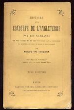 AUGUSTIN THIERRY, HISTOIRE DE LA CONQUÊTE DE L'ANGLETERRE PAR LES NORMANDS (T2)