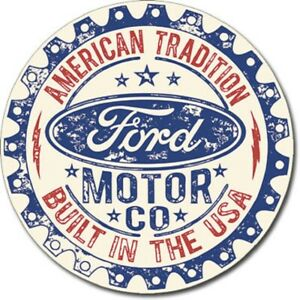 FORD MOTOR CO AMERICAN TRADITION BUILT IN THE USA ROUND TIN SIGN