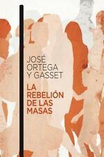 La Rebelión de Las Masas (Spanish Edition) by José Ortega y Gasset (2016,...