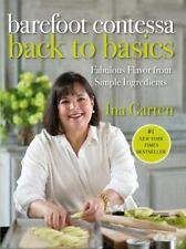 Barefoot Contessa Back to Basics : Fabulous Flavor from Simple Ingredients by In