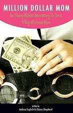 Million Dollar Mom: No Sweepstakes Necessary to Be a Stay-At-Home Mom-ExLibrary