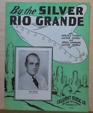 By The Silver Rio Grande - 1935 sheet music - Ted Weems photo on cover