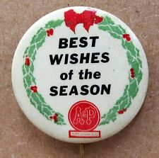 vintage Christmas A&P Stores BEST WISHES OF THE SEASON pinback button *