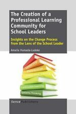 The Creation of a Professional Learning Community for School Leaders: Insights o