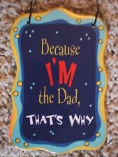 Because I'm The Dad, That's Why-ceramic sign-Ganz-FREE Shipping