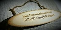 Personalised Wooden Oval Log Sign Wood Plaque - Laser Engraved - Any Text