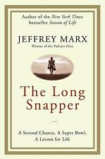 The Long Snapper: A Second Chance, a Super Bowl, a Lesson for Life by Zondervan