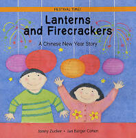 Lanterns and Firecrackers: A Chinese New Year Story (Festival Time),Zucker, Jonn
