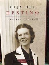 Hija del Destino : Kathryn Kuhlman - Una Mujer de Dios Excepcional by Jamie Buc…