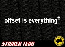 OFFSET IS EVERYTHING STICKER DECAL SUITS DISH WORKS BBS WHEEL MAG JDM DRIFT CAR