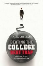 Beating the College Debt Trap: Getting a Degree without Going Broke-ExLibrary