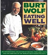 EATING WELL - Burt Wolf (Cooking/Healthy Eating) Paperback