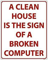 A Clean House Is A Sign Of A Broken Computer aluminium wall sign (ss)
