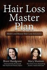 Hair Loss Master Plan : Health and Beauty Hair Loss Solutions: By Shomon, Mar...