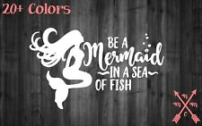 BE A MERMAID IN A SEA QUOTE STICKER DECAL LAPTOP YETI CAR TUMBLER CUP MACBOOK