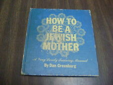 How to Be a Jewish Mother:A Very Lovely Training Manual (1964, Hardback)