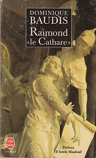 """RAIMOND """"LE CATHARE"""" / DOMINIQUE BAUDIS / POCHE"""