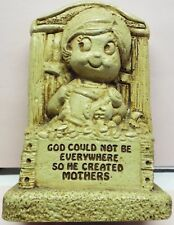 """Vintage 1975 By Paula """"God Could Not Be Everywhere So He Created Mothers"""" Statue"""