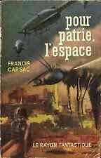 Le Rayon Fantastique 104 - Francis Carsac - Pour patrie, l'espace - EO 1962