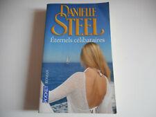 ETERNELS CELIBATAIRES  / DANIELLE STEEL - POCKET ROMAN
