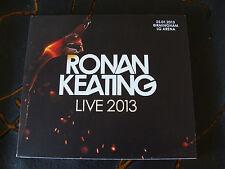 Slip Double: Ronan Keating : Live 2013 : LG Arena Birmingham 2 CDS
