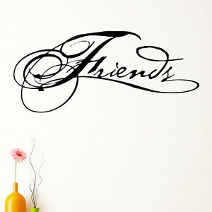 Friends Quote Wall Sticker Decal Transfer Home Bedroom Vinyl UK