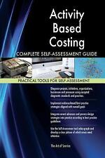 Activity Based Costing Complete Self-Assessment Guide by Gerardus Blokdyk...
