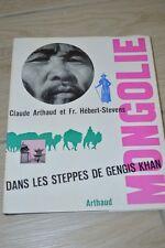 MONGOLIE // DANS LES STEPPES DE GENGIS KHAN // C.ARTHAUD FR. HEBERT-STEVENS 1958
