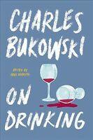 On Drinking, Paperback by Bukowski, Charles; Debritto, Abel (EDT), Brand New,...