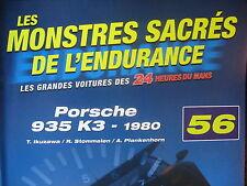 FASCICULE 56 MONSTRES SACRES DES 24 HEURES DU MANS PORSCHE 935 K3  1980