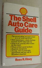 The Shell  Auto Care Guide by  Ross R. Olney 1986, Hardcover