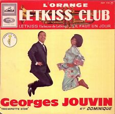 EP 4 TITRES--GEORGES JOUVIN & DOMINIQUE--L'ORANGE / LET KISS CLUB