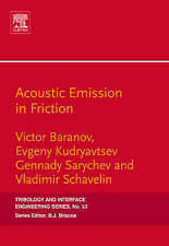Acoustic Emission in Friction, Volume 53 (Tribology and Interface Engineering)
