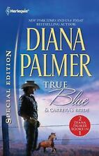 Long, Tall Texans: True Blue and Carrera's Bride by Diana Palmer (2011,...