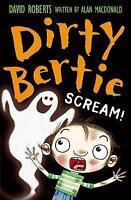 Scream! (Dirty Bertie) by MacDonald, Alan, Good Used Book (Paperback) FREE & FAS