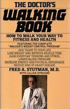 The Doctors Walking Book; How to Walk Your Way to