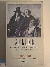 LIBRO - GOFFREDO KELLER - LETTERE D'AMORE PERDUTE - CENTONOVELLE BOMPIANI 1944
