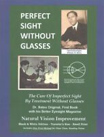 Perfect Sight Without Glasses : The Cure of Imperfect Sight by Treatment With...