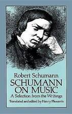 Robert Schumann: Selection from the Writings: Schumann on Music - A Selection fr