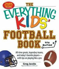 The Everything Kids' Football Book: All-Time Greats, Legendary Teams, and Today'
