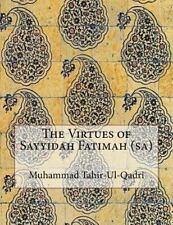 The Virtues of Sayyidah Fatimah (sa) by Muhammad Tahir-Ul-Qadri (2015,...