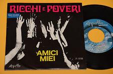 """RICCHI E POVERI 7"""" 45 (NO LP )1°ST ORIG 1971 TOP EX+ ! AMICI MIEI"""