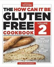 The How Can It Be Gluten Free Cookbook Volume 2 by America's Test Kitchen (Paper