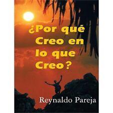 ¿Por Qué Creo en lo Que Creo? by Reynaldo Pareja (2012, Paperback)
