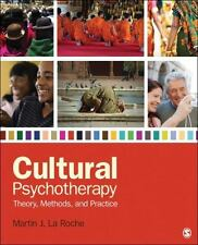 Cultural Psychotherapy : Theory, Methods, and Practice by Martin J. La Roche...
