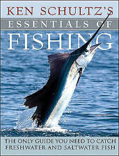 """VERY GOOD"" Schultz, Ken, Ken Schultz's Essentials of Fishing: The Only Guide Yo"