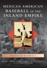 Mexican American Baseball in the Inland Empire by Terry A. Cannon, Richard A....